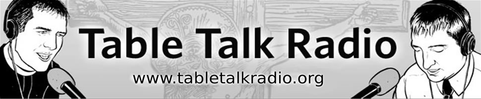 Tabletalk Radio